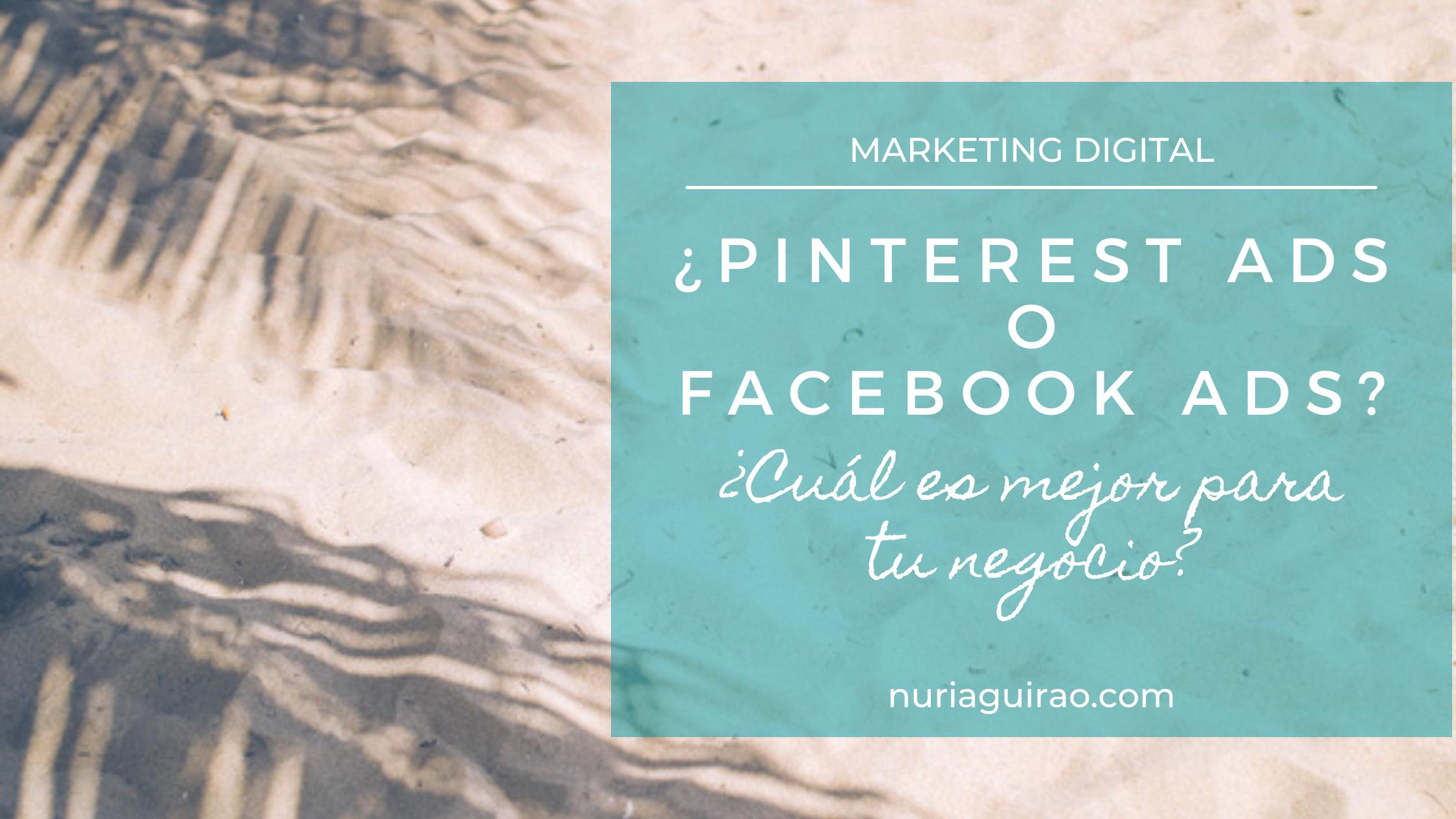 ¿Pinterest Ads o Facebook/Instagram Ads? ¿Cuál es mejor para tu negocio?